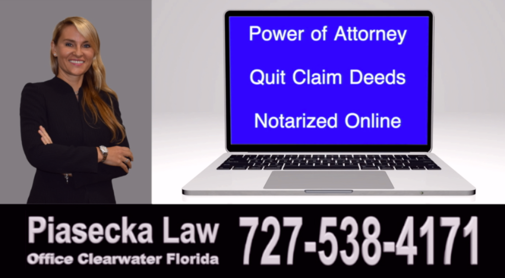 Power of Attorney, Quit Claim Deeds, Notarized, Online, Clearwater, Florida, Agnieszka Piasecka, Aga Piasecka, Piasecka